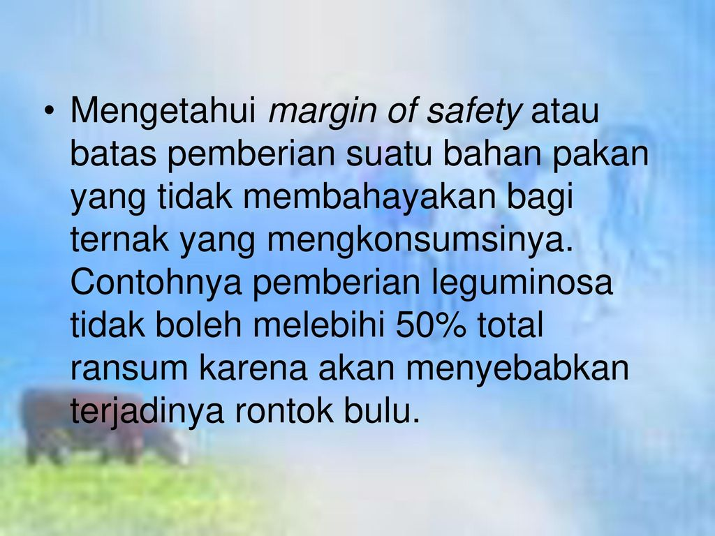 Mengetahui margin of safety atau batas pemberian suatu bahan pakan yang tidak membahayakan bagi ternak yang mengkonsumsinya.