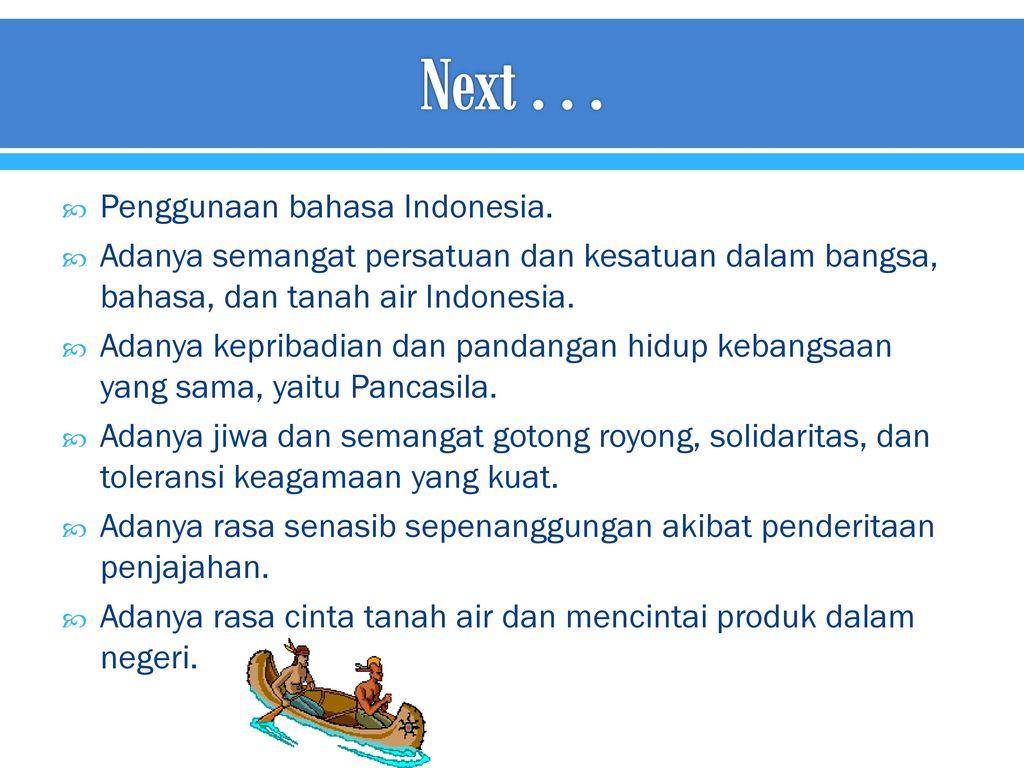 Next . . . Penggunaan bahasa Indonesia.