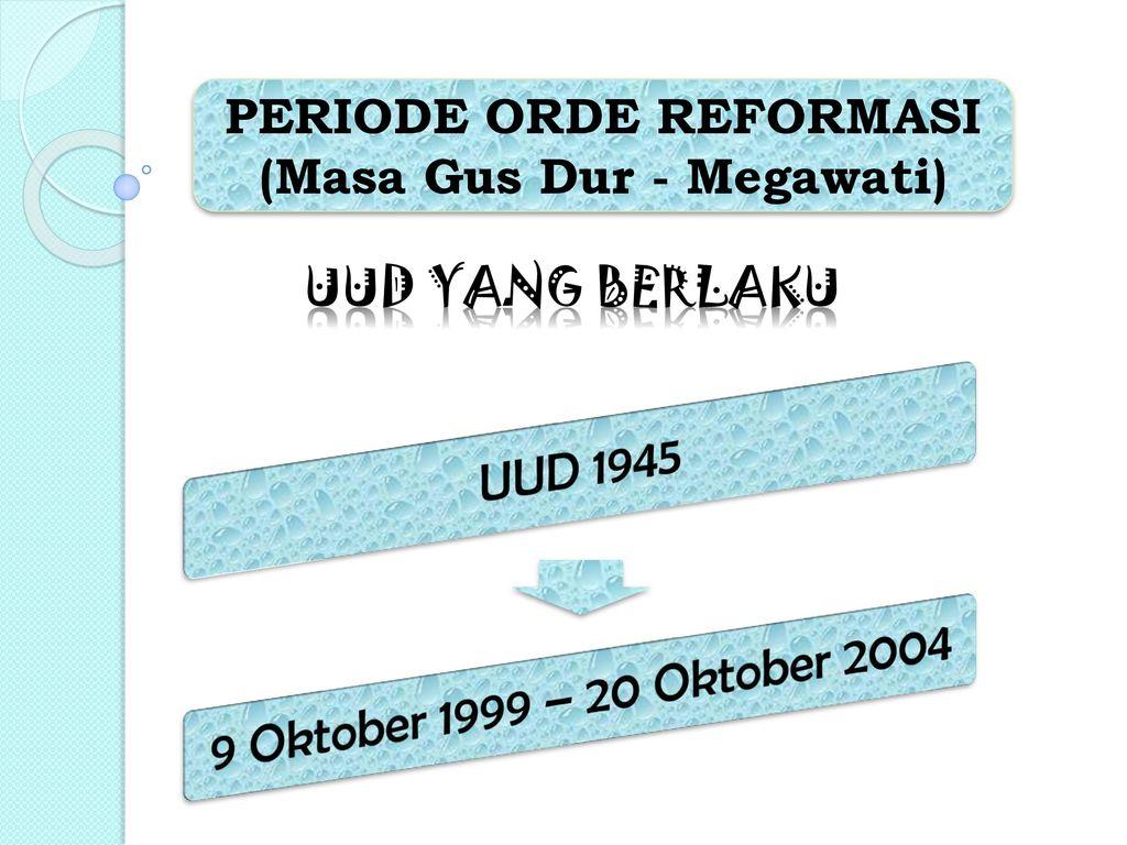 PERIODE ORDE REFORMASI (Masa Gus Dur - Megawati)