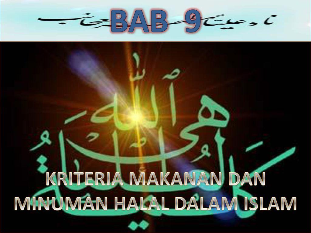 KRITERIA MAKANAN DAN MINUMAN HALAL DALAM ISLAM