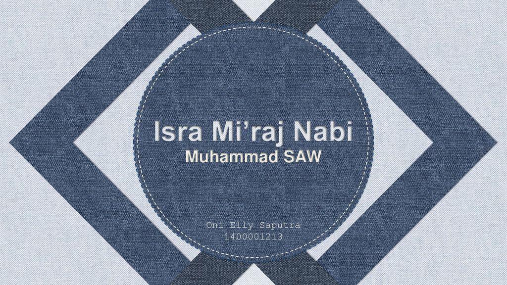 Isra Mi'raj Nabi Muhammad SAW Oni Elly Saputra 1400001213