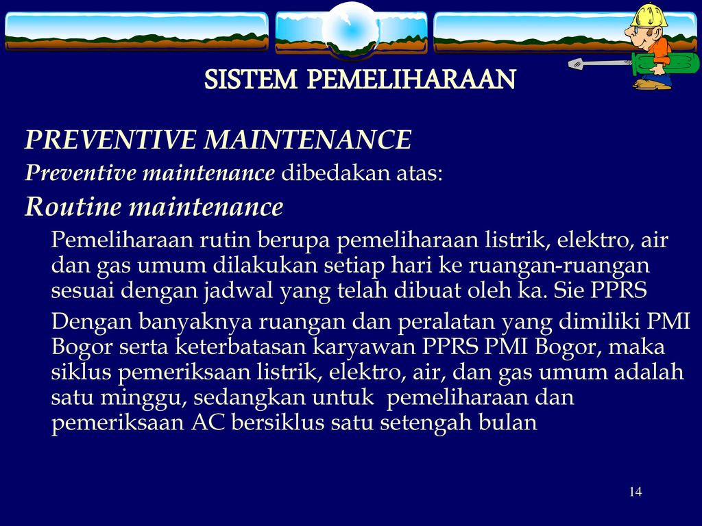 SISTEM PEMELIHARAAN PREVENTIVE MAINTENANCE Routine maintenance
