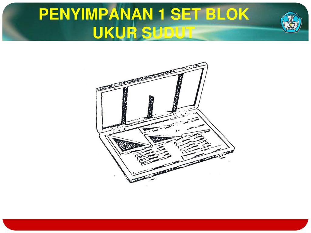 Menggunakan peralatan pembandingan danatau alat ukur ppt download 5 penyimpanan 1 set blok ukur sudut ccuart Choice Image