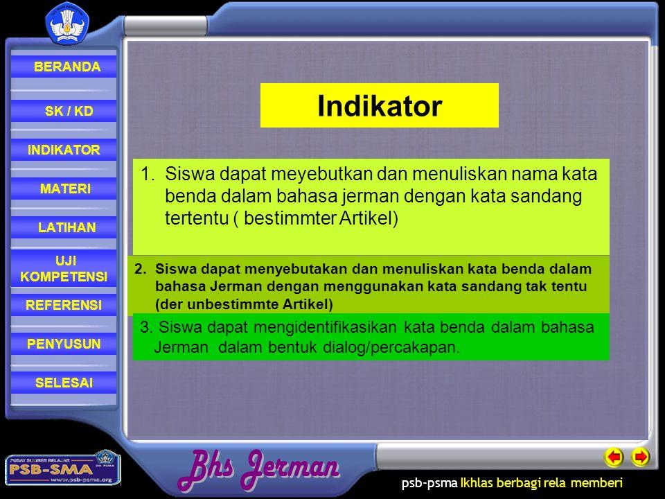 Indikator Siswa dapat meyebutkan dan menuliskan nama kata benda dalam bahasa jerman dengan kata sandang tertentu ( bestimmter Artikel)