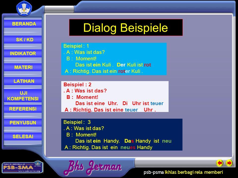 Dialog Beispiele Beispiel : 1 . A : Was ist das B : Moment!