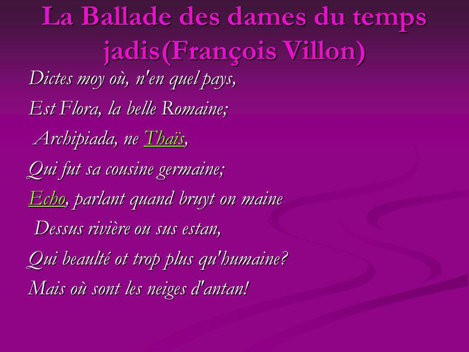 La Ballade des dames du temps jadis(François Villon)