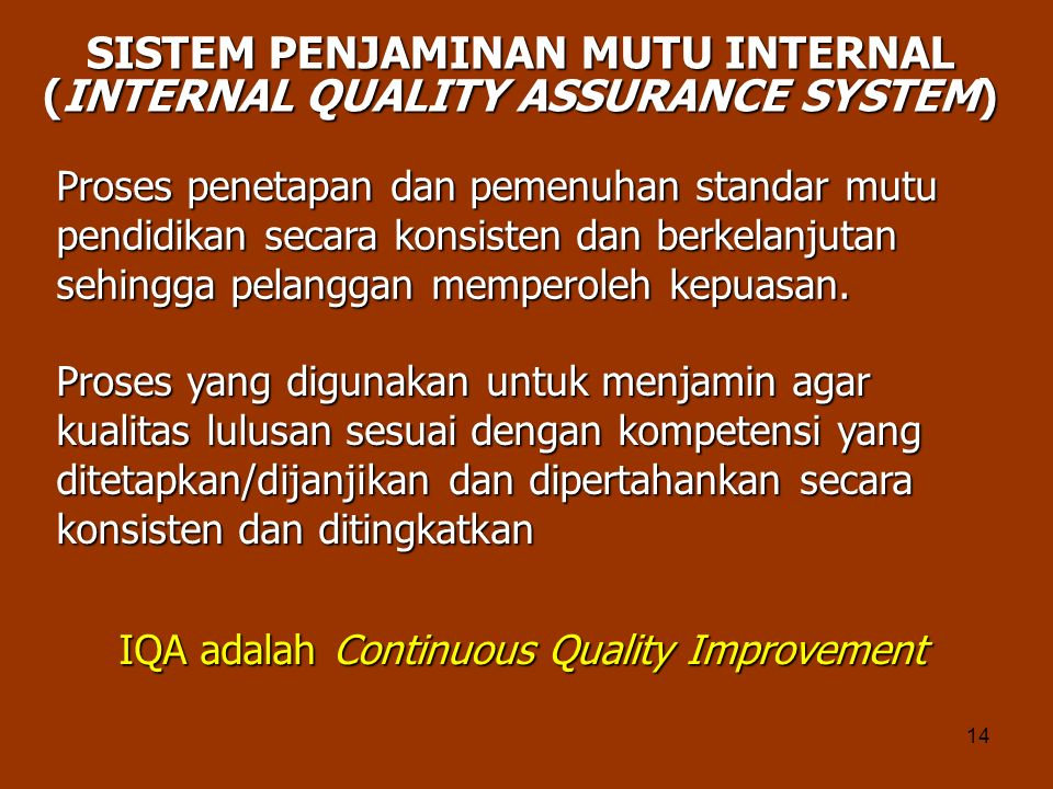 SISTEM PENJAMINAN MUTU INTERNAL (INTERNAL QUALITY ASSURANCE SYSTEM)