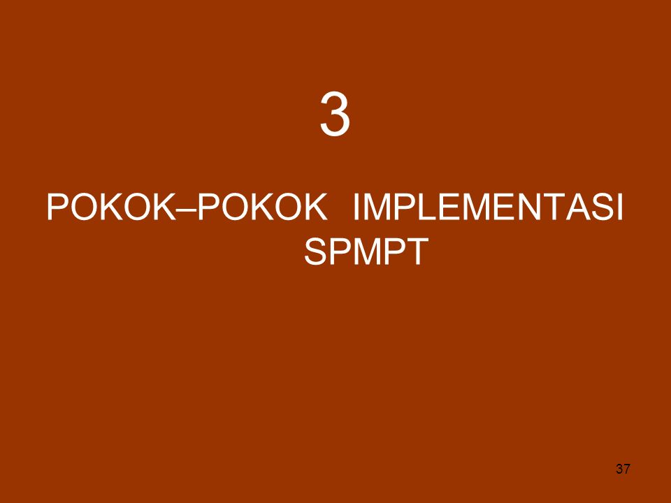 POKOK–POKOK IMPLEMENTASI SPMPT