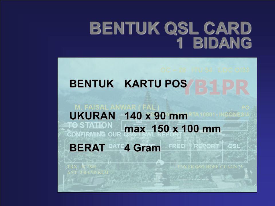 BENTUK QSL CARD 1 BIDANG BENTUK KARTU POS