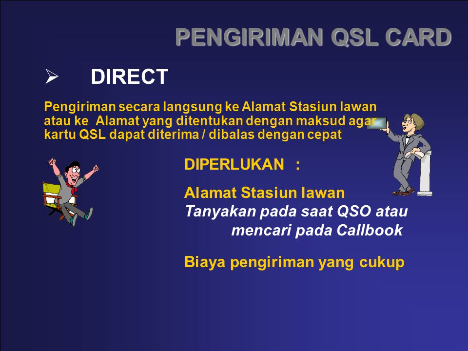 PENGIRIMAN QSL CARD DIRECT DIPERLUKAN :