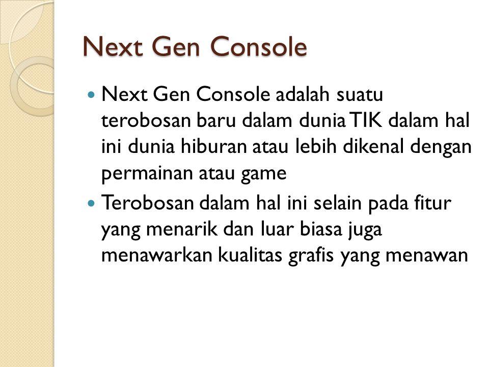 Next Gen Console