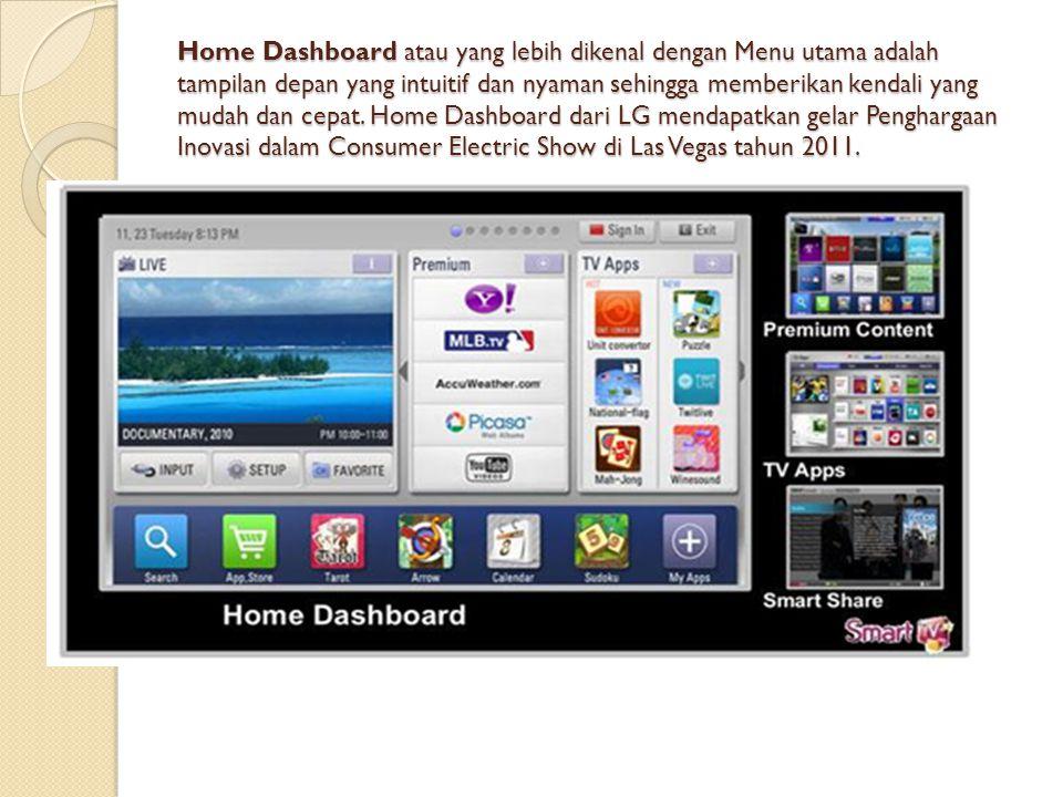 Home Dashboard atau yang lebih dikenal dengan Menu utama adalah tampilan depan yang intuitif dan nyaman sehingga memberikan kendali yang mudah dan cepat.