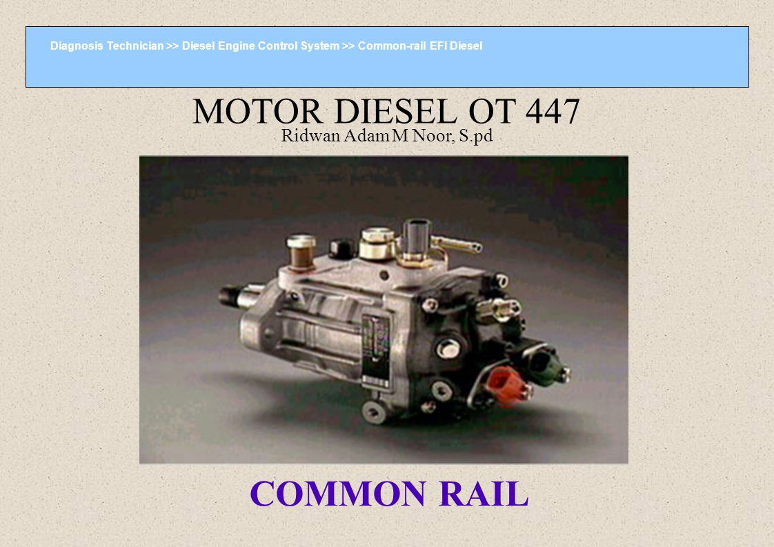 MOTOR DIESEL OT 447 COMMON RAIL Ridwan Adam M Noor, S.pd