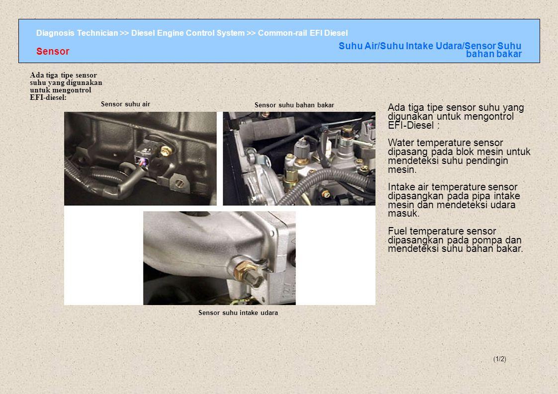 Ada tiga tipe sensor suhu yang digunakan untuk mengontrol EFI-Diesel :