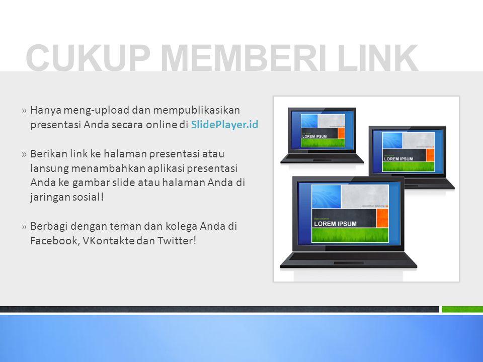 CUKUP MEMBERI LINK Hanya meng-upload dan mempublikasikan presentasi Anda secara online di SlidePlayer.id.