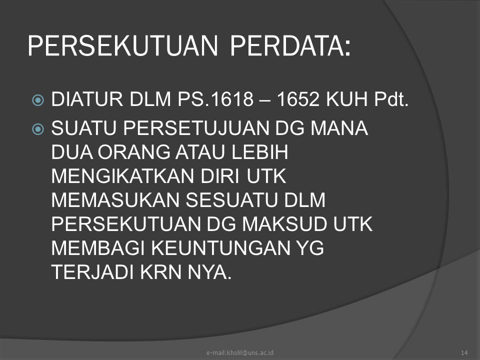 PERSEKUTUAN PERDATA: DIATUR DLM PS.1618 – 1652 KUH Pdt.