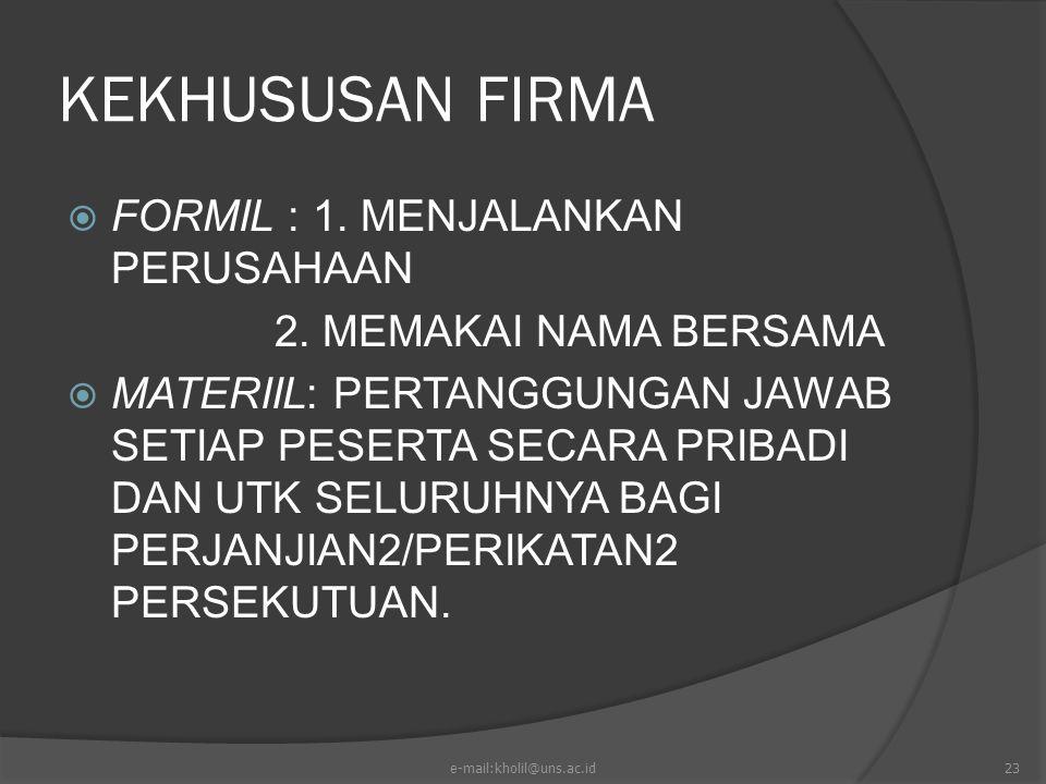KEKHUSUSAN FIRMA FORMIL : 1. MENJALANKAN PERUSAHAAN