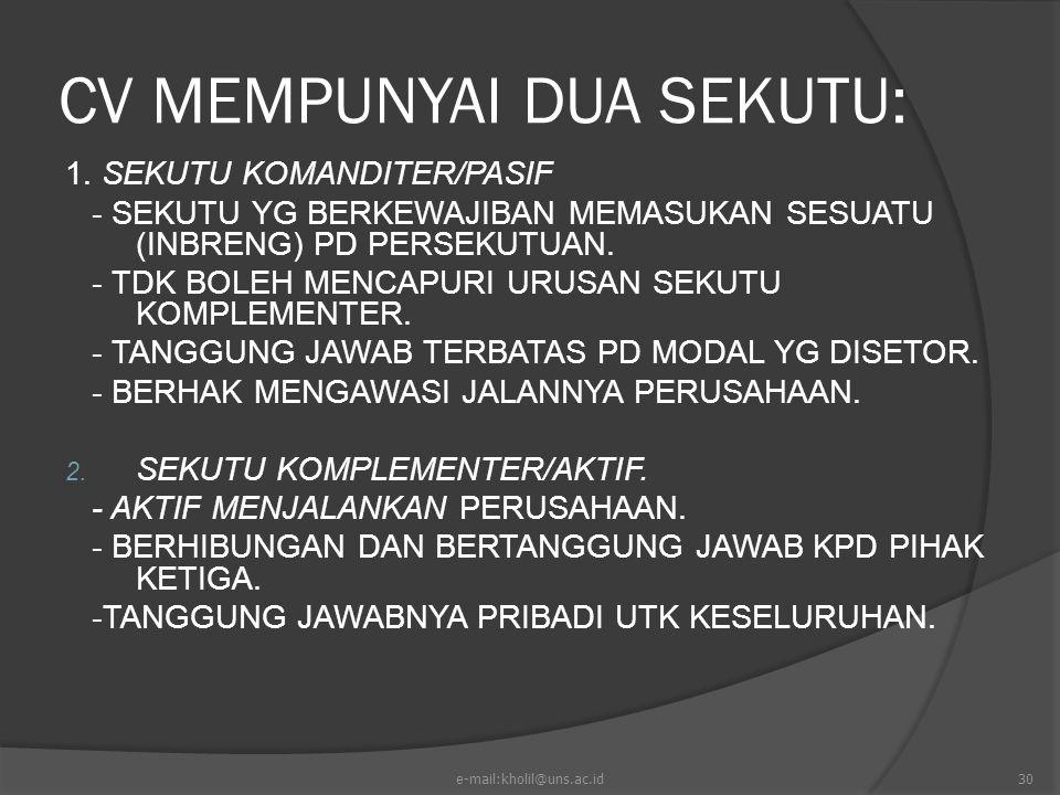 CV MEMPUNYAI DUA SEKUTU: