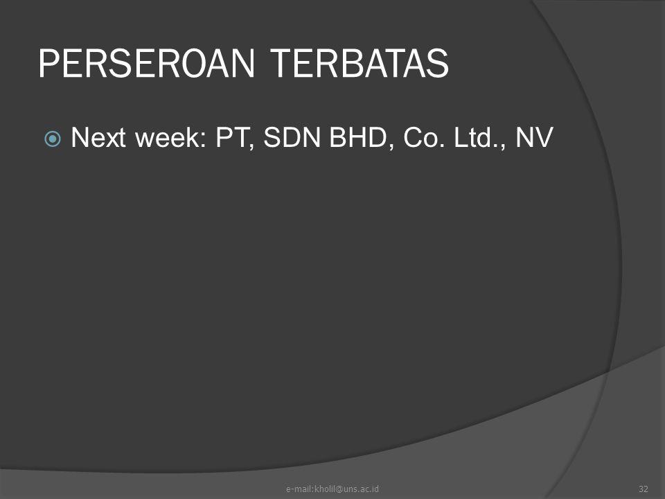 PERSEROAN TERBATAS Next week: PT, SDN BHD, Co. Ltd., NV