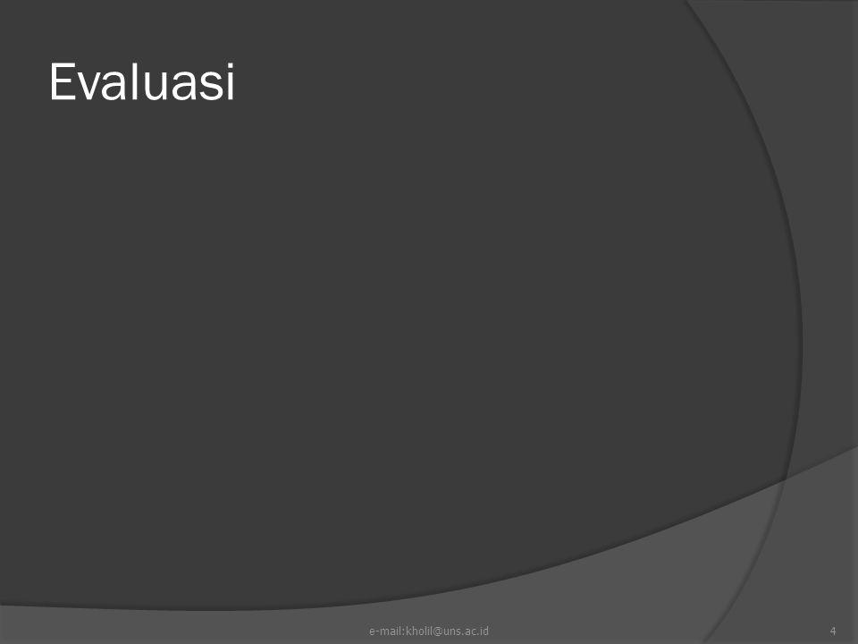 Evaluasi e-mail:kholil@uns.ac.id