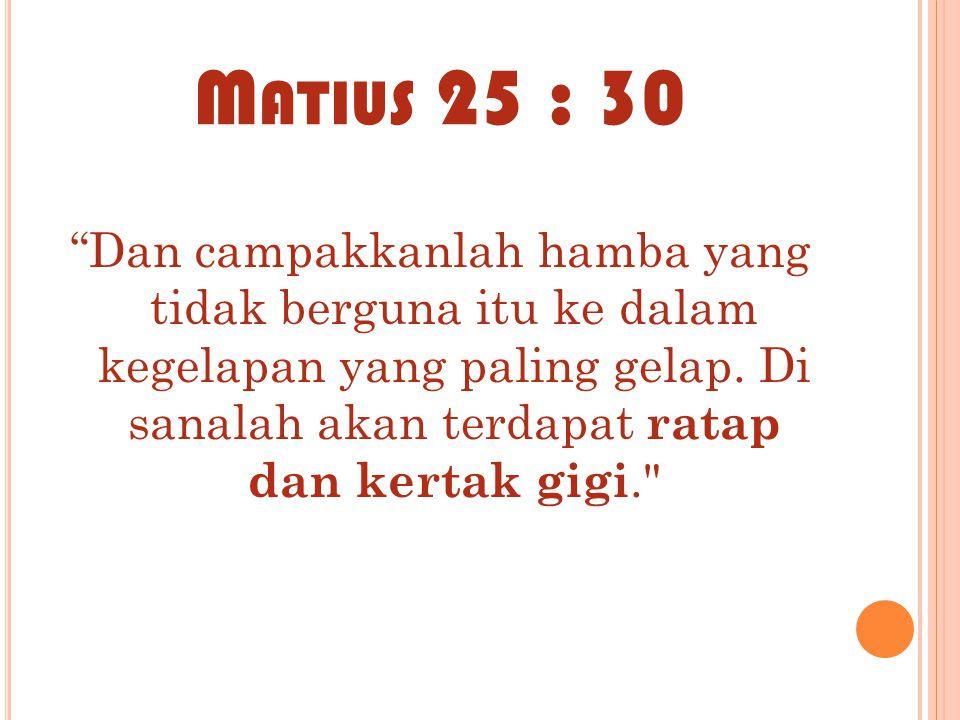 Matius 25 : 30