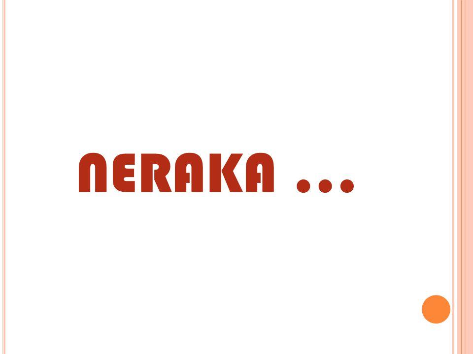 NERAKA …