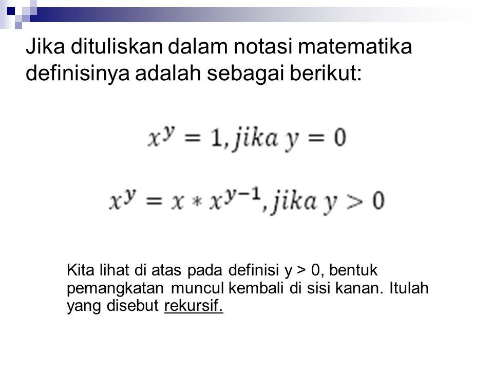 Jika dituliskan dalam notasi matematika definisinya adalah sebagai berikut: