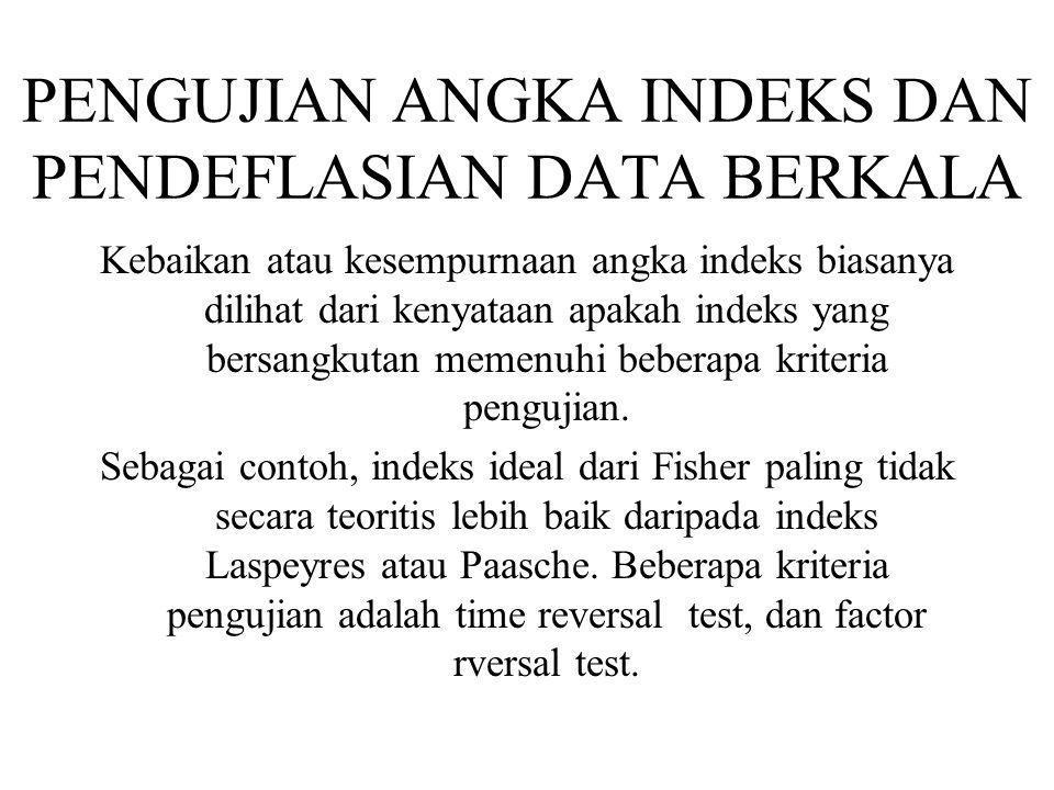 PENGUJIAN ANGKA INDEKS DAN PENDEFLASIAN DATA BERKALA