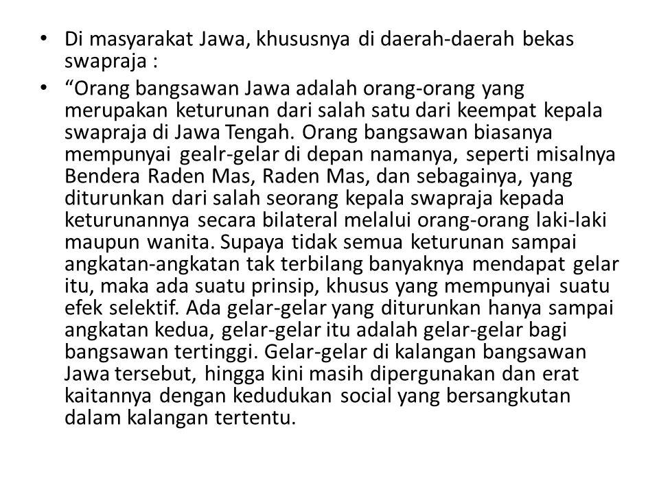 Di masyarakat Jawa, khususnya di daerah-daerah bekas swapraja :