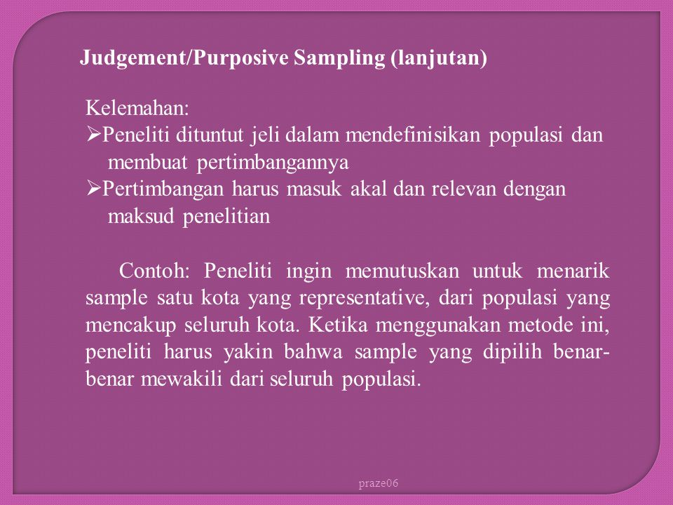 Judgement/Purposive Sampling (lanjutan)