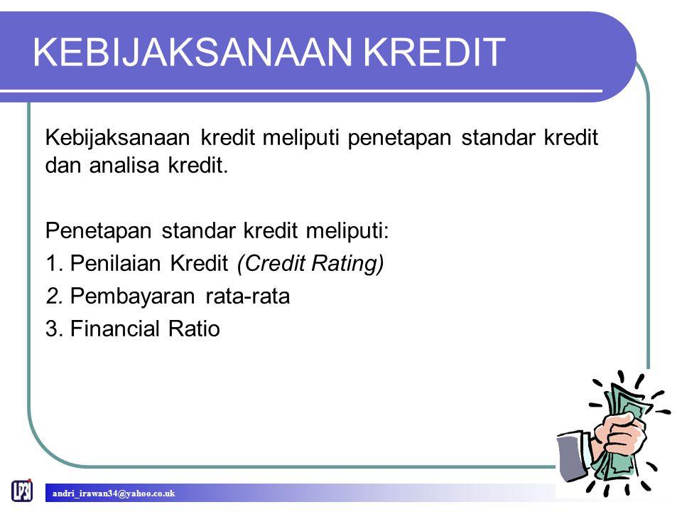 KEBIJAKSANAAN KREDIT Kebijaksanaan kredit meliputi penetapan standar kredit dan analisa kredit. Penetapan standar kredit meliputi: