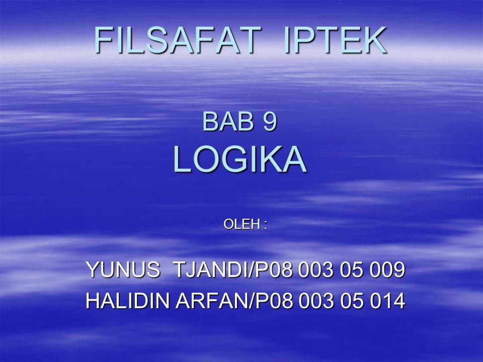 FILSAFAT IPTEK BAB 9 LOGIKA