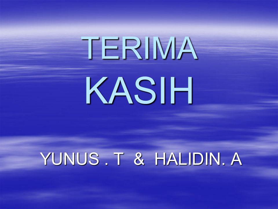 TERIMA KASIH YUNUS . T & HALIDIN. A