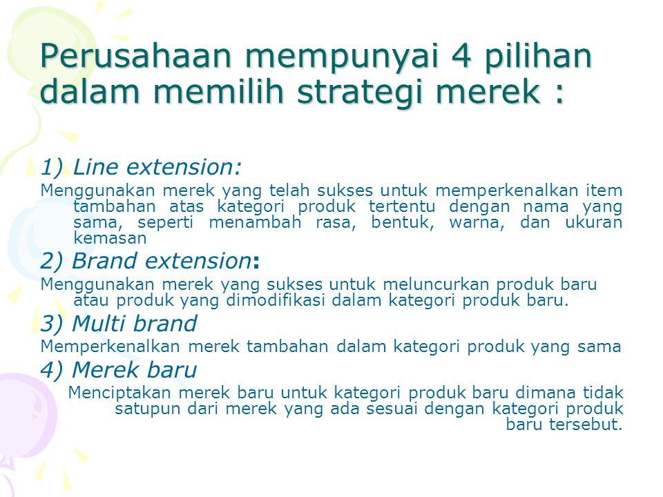 Perusahaan mempunyai 4 pilihan dalam memilih strategi merek :