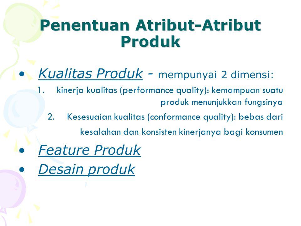 Penentuan Atribut-Atribut Produk