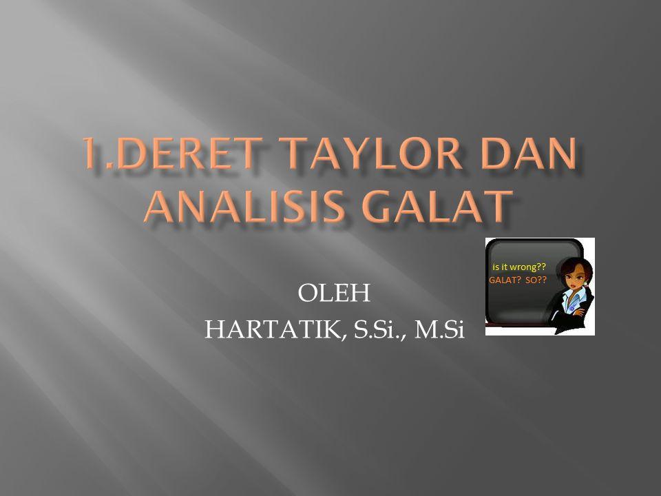 1.DERET TAYLOR DAN ANALISIS GALAT