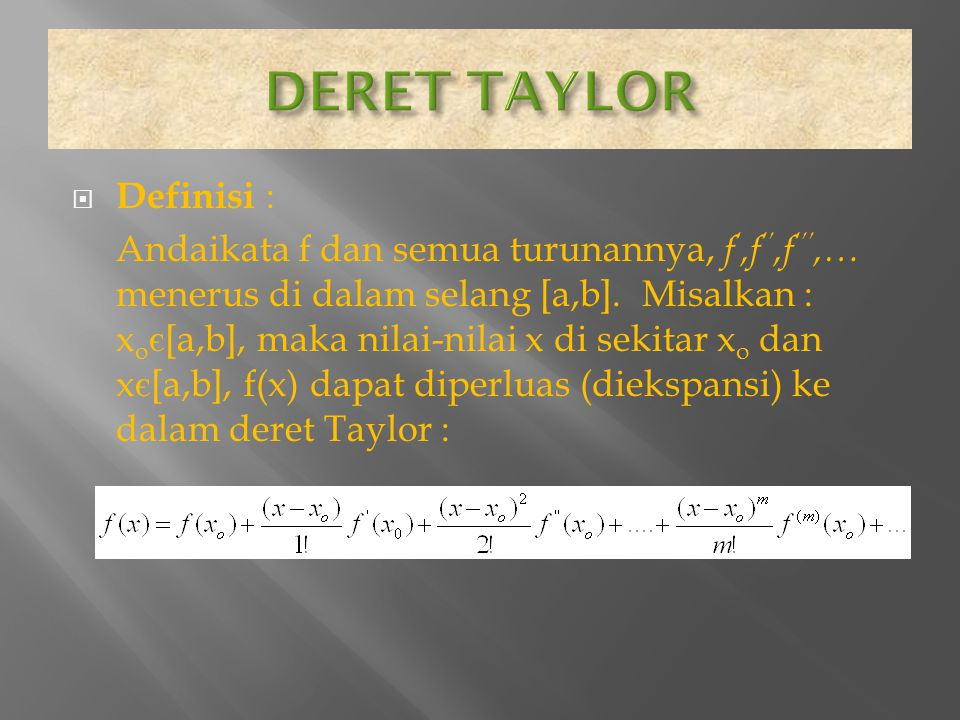 DERET TAYLOR Definisi :