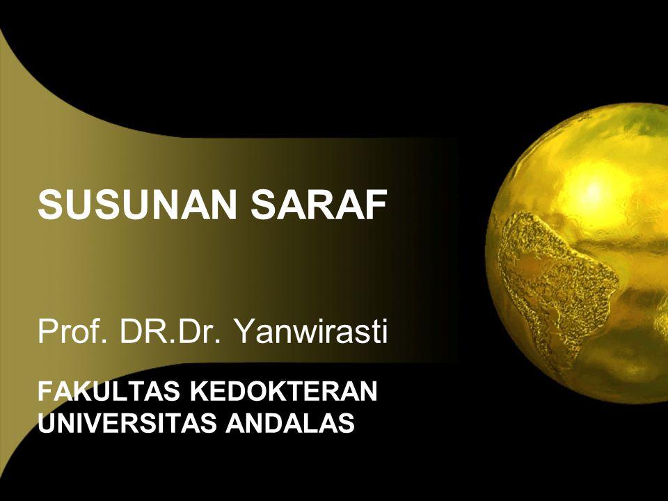 Prof. DR.Dr. Yanwirasti FAKULTAS KEDOKTERAN UNIVERSITAS ANDALAS