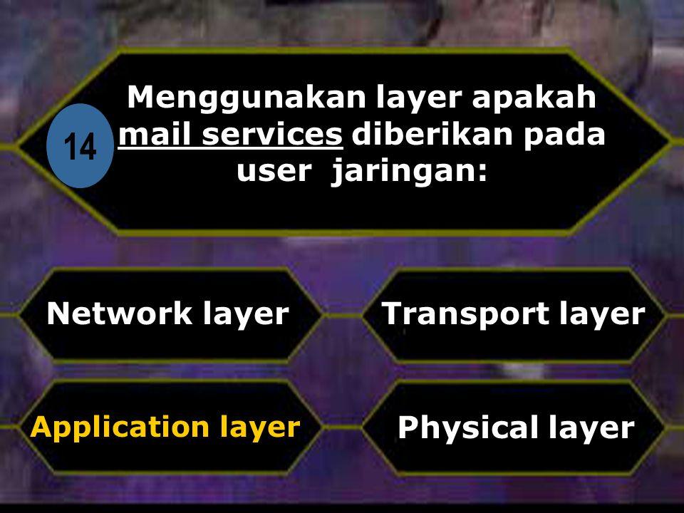 Menggunakan layer apakah mail services diberikan pada user jaringan: