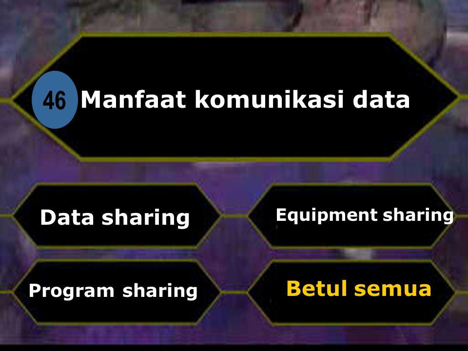 Manfaat komunikasi data :