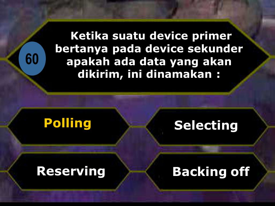 60 Polling Selecting Backing off Reserving