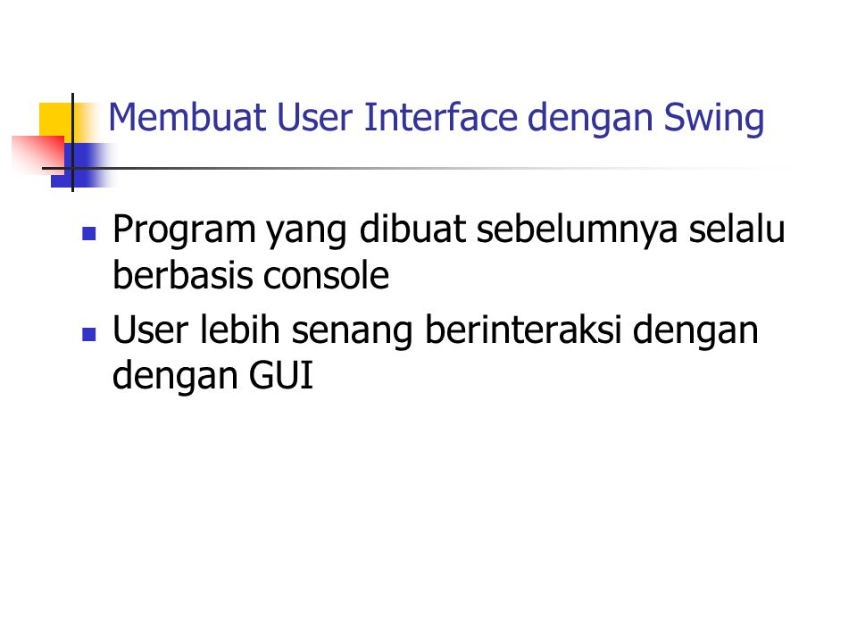Membuat User Interface dengan Swing