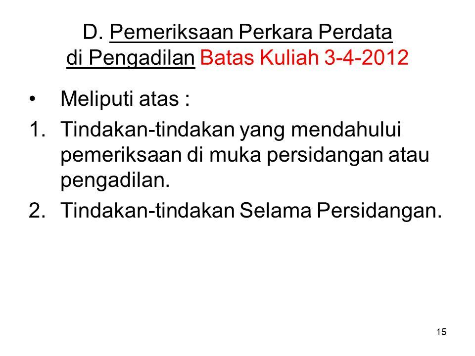 D. Pemeriksaan Perkara Perdata di Pengadilan Batas Kuliah 3-4-2012