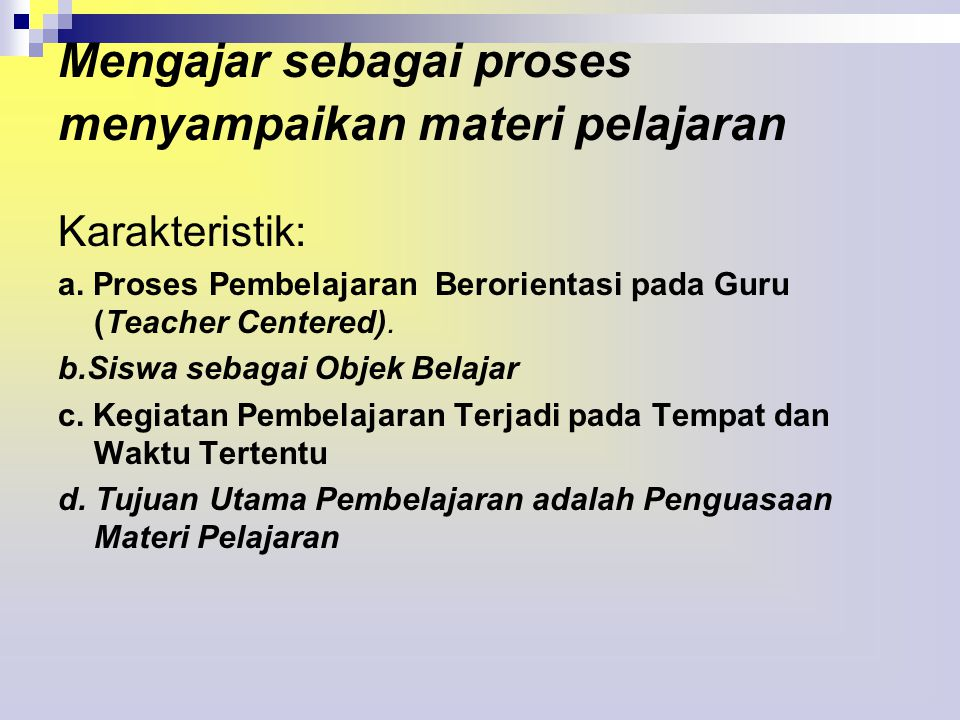 Mengajar sebagai proses menyampaikan materi pelajaran