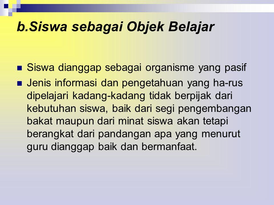 b.Siswa sebagai Objek Belajar