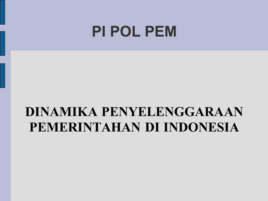 DINAMIKA PENYELENGGARAAN PEMERINTAHAN DI INDONESIA