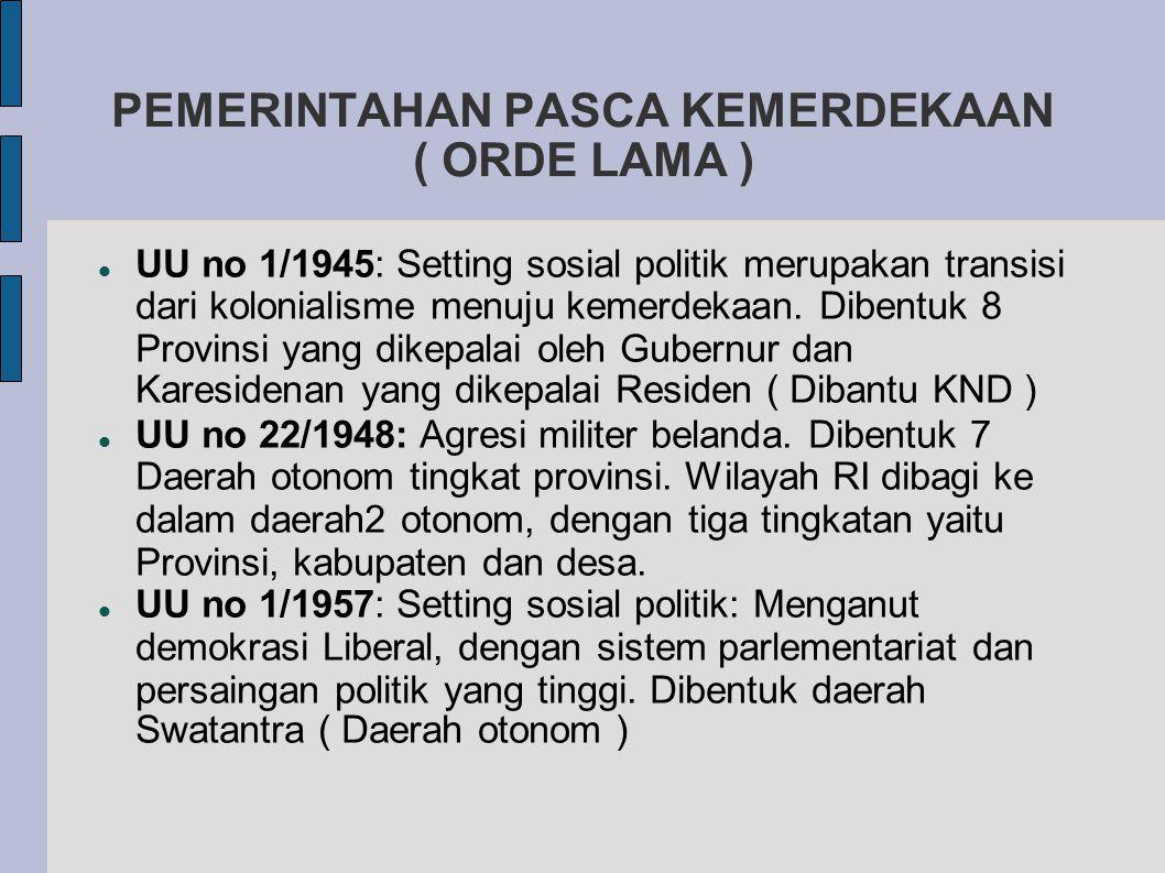 PEMERINTAHAN PASCA KEMERDEKAAN ( ORDE LAMA )