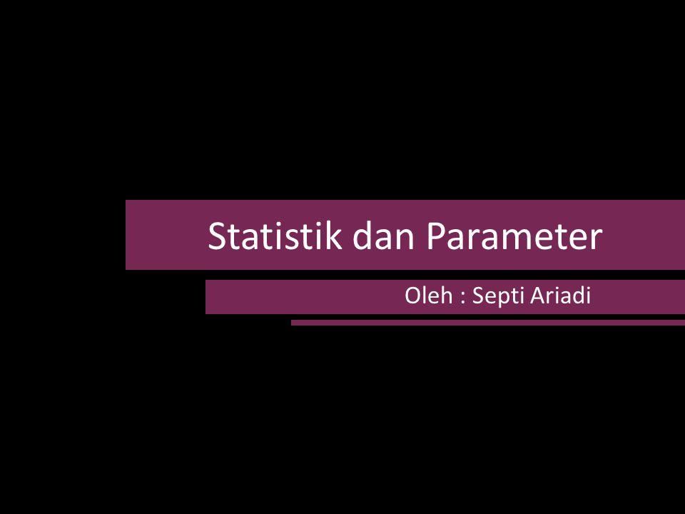 Statistik dan Parameter