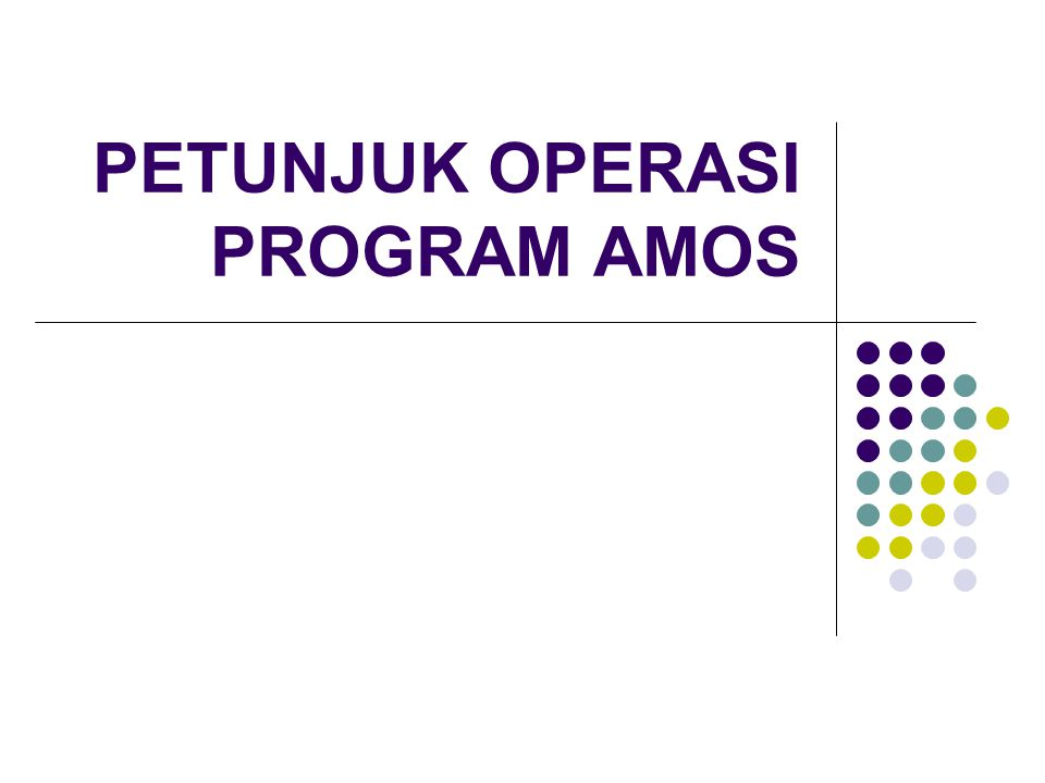 PETUNJUK OPERASI PROGRAM AMOS