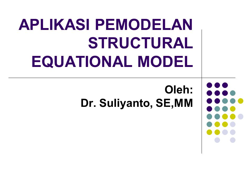 APLIKASI PEMODELAN STRUCTURAL EQUATIONAL MODEL